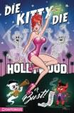 Die Kitty Die Hollywood Or Bust HC