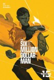 Six Million Dollar Man #2 Cvr C Magana