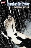 Fantastic Four Grimm Noir #1