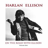 On the Road With Harlan Ellison CD Vol 01
