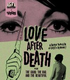 Love After Death The Good, the Bad, and the Beautiful Blu ray