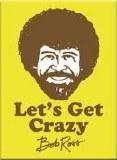 Bob Ross Let's Get Crazy Magnet
