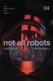 Not All Robots #4