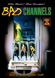 Bad Channels DVD