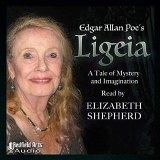 Edgar Allen Poe's Ligeia Read by Elizabeth Shepherd Audio CD