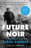 Future Noir The Making of Blade Runner SC New Ed