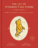 The Art of Winnie the Pooh: How E.H. Shepard Illustrated an Icon HC