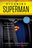 Becoming Superman My Journey From Poverty to Hollywood TP