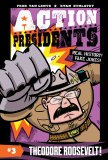 Action Presidents #3 Theodore Roosevelt!