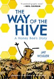 Way of the Hive A Honey Bee's Story