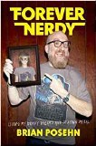 Forever Nerdy Forever Nerdy: Living My Dorky Dreams and Staying Metal HC
