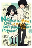 No Matter How I Look at It Its You Guys Fault Im Not Popular Vol 05