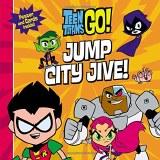 Teen Titans Go Jump City Jive!