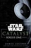Star Wars Catalyst A Rogue One Novel MMPB