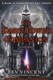 The Dark Tower Companion A Guide to Stephen Kings Epic Fantasy