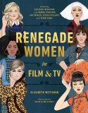 Renegade Women in Film and TV HC
