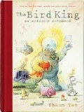 Bird King An Artists Notebook