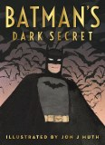 Batmans Dark Secret