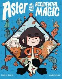 Aster And The Accidental Magic TP