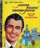Mister Rogers Neighborhood Henrietta Meets Someone New Golden Book HC
