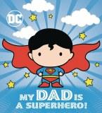 My Dad is a Superhero Board Book