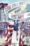 Good Girls Don't Make History TP