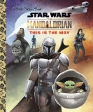 Star Wars Manalorian Little Golden Book This Is the Way