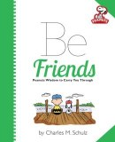 Be Friends Peanuts Wisdom to Carry You Through