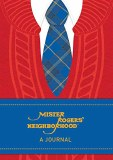 Mister Rogers Neighborhood Journal