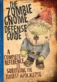 Zombie Gnome Defense Guide A Complete Reference to Surviving the Tiniest Apocalypse