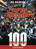 DC Comics Super Villains 100 Greatest Moments Revised HC