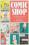Comic Shop The Retail Mavericks Who Gave Us a New Geek Culture HC
