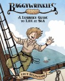 Baggywrinkles A Lubbers Guide to Life at Sea