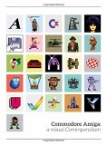 Commodore Amiga A Visual Commpendium HC