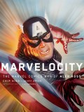 Marvelocity The Marvel Comics Art of Alex Ross HC