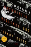Futuristic Violence and Fancy Suits TP