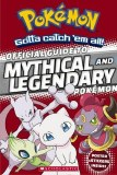 Pokemon Official Guide to Legendary and Mythical Pokemon