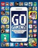 Go Gaming! Total Guide to the World's Greatest Mobile Games