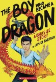 The Boy Who Became A Dragon TP A Bruce Lee Story