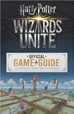Harry Potter Wizards Unite Official Game Guide