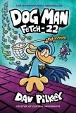 Dog Man Fetch-22 HC
