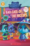 Super Monsters A Bad Case Of The Hiccups