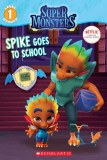 Super Monsters Spike Goes To School
