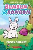 Bunbun & Bonbon #1 Fancy Friends A Graphic Novel