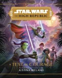 Star Wars High Republic A Test of Courage HC