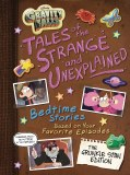 Gravity Falls Tales of the Strange & Unexplained HC