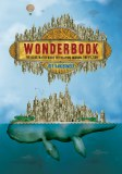 Wonderbook The Illustrated Guide to Creating Imaginative Fiction Revised and Expanded Ed