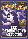Nathan Hales Hazardous Tales HC Underground Abductor