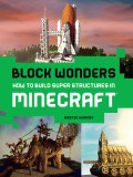 Block Wonders How to Build Super Structures in Minecraft