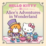 Hello Kitty Storybook Collection Alice's Adventures in Wonderland HC